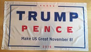 3x5 Foot Flag Trump Pence 3x5 Foot Flag 2016 Make Us Great November 8 Donald For