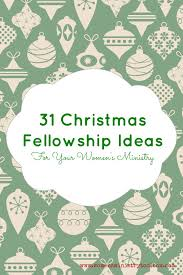 31 christmas fellowship ideas women u0027s ministry toolbox