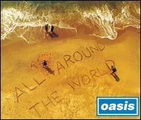 all around the world oasis song