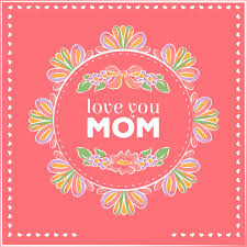 love you mom happy mother u0027s day greeting card design vector