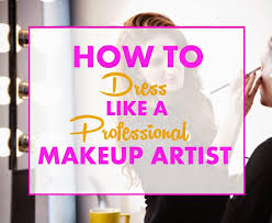 makeup for makeup artists becoming a makeup artist makeup artist dress code hygiene