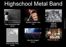 Metal Band Memes - highschool metal band by motorbreath meme center