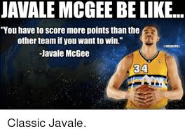 Javale Mcgee Memes - javale mcgee be like you have to score more points than the other