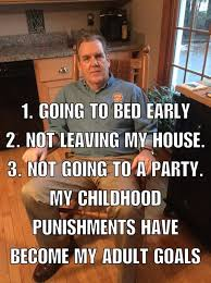 Friday Adult Memes - friday things childhood goal and humor