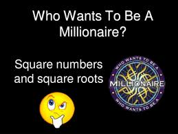 who wants to be a millionaire square numbers by callen5