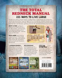 redneck home theater total redneck manual 221 ways to live large t edward nickens