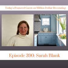 million dollar decorating james swan s million dollar decorating podcast sarah blank design