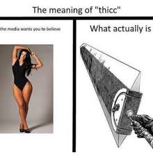 Dank Memes Meaning - the meaning of thicc what actually is the media wants you to