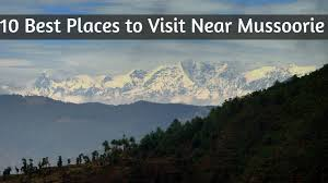 10 best places to visit near mussoorie hello travel buzz