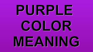 purple color meaning purple color meaning youtube