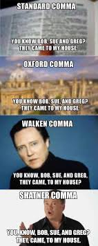 Oxford Comma Meme - the comma sutra punctuation and beyond for controlling how