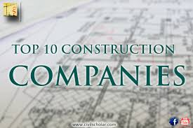 top 10 biggest construction companies in the world civil