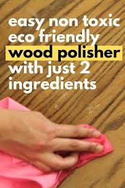 what is the best product to wood furniture best easy non toxic wood diy in 2021 wood