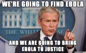 george bush on ebola meme on imgur
