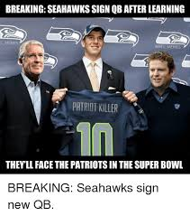 Seahawk Memes - breaking seahawks sign qb after learning llmemes memes patriot