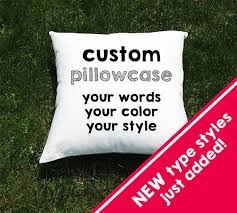 design your own pillowcase custom throw pillow cover or bed pillowcase sayings