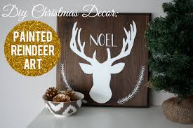 Diy Deer Christmas Decorations by A Simple Kind Of Life Diy Christmas Decor Painted Reindeer Art