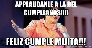 Carmen Salinas Meme Generator - applaudanle a la del cumplea祓os feliz cumple mijita