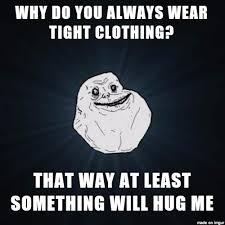 Meme Clothing - the real reason big men wear tight clothing meme on imgur