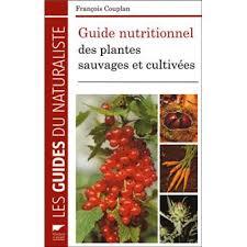cuisine sauvage couplan guide nutritionnel des plantes sauvages et cultivées relié