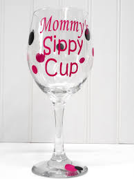 mommy u0027s sippy cup mom wine glass funny wine glass new mom