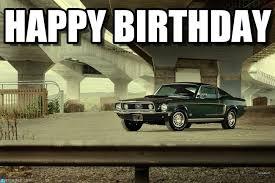 Ford Mustang Memes - happy birthday ford mustang meme on memegen