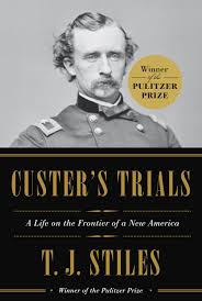 custer u0027s trials a life on the frontier of a new america t j