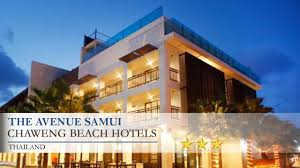 the avenue samui chaweng beach hotels thailand youtube
