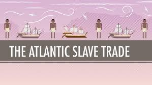 a of slavery in modern america the atlantic the atlantic trade crash course history 24