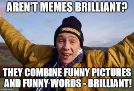 Brilliant Meme - fast show memes brilliant imgflip