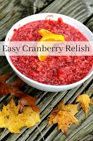 cranberry recipes easy cranberry relish recipe cranberry recipes