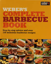 cuisine weber barbecue weber complete barbecue cookbook