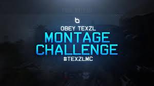 Challenge Montage Obey Texzl Montage Challenge Texzlmc