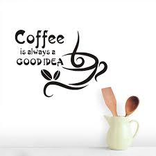 popular kitchen wall decor ideas buy cheap kitchen wall decor dctop coffee is always a good idea quotes wall sticker coffee cup home decor diy vinyl