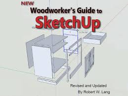 bob lang u0027s better sketchup guide jeff branch woodworking