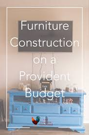 How Do You Decorate Furniture Construction On A Provident Budget