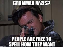 Grammer Nazi Meme - col hogan grammar nazi killer imgflip