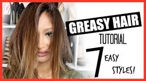 hairstyles to hide really greasy hair 7 greasy oily hair tutorial easy cute youtube
