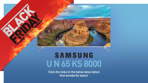 4k tv black friday black friday deal samsung un65ks8000 ks8000 4k suhd tv