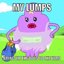 Lumpy Space Princess Meme - my lumps instagram uploaded by erenachu on we heart it