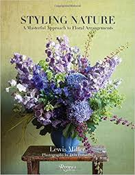 floral arrangements styling nature a masterful approach to floral arrangements lewis