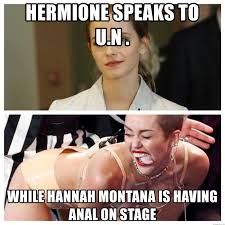 Hannah Montana Memes - hermione speaks to u n while hannah montana is having anal on