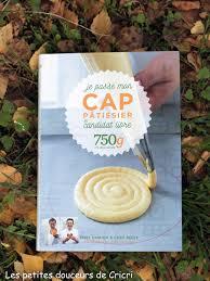 livre de cuisine cap les petites douceurs de cricri recette je passe mon cap