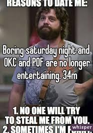 Saturday Night Meme - saturday night and okc and pof are no longer entertaining 34m