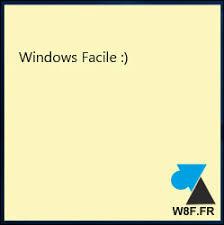 comment mettre un pense bete sur le bureau où est passé le pense bête de windows 10 windowsfacile fr