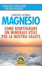 le proprietã magnesio supremo magnesio supremo benefici e controindicazioni
