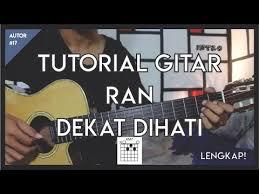 belajar kunci gitar ran dekat di hati tutorial gitar ran dekat dihati lengkap youtube