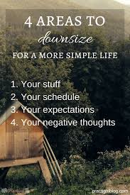 4 areas to downsize for a more simple life practigal blog