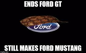Ford Memes - ford imgflip