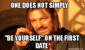 First Date Meme - 50 funny dating memes